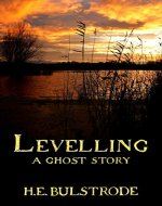 Levelling: A Ghost Story (Tales of the Uncanny Book 5) - Book Cover