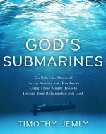 God's Submarines: Go below the waves of stress, anxiety and heartbreak using these simple tools to deepen your relationship with God. - Book Cover