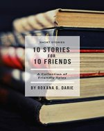 10 Stories for 10 Friends: A Collection of Friendly Tales - Book Cover
