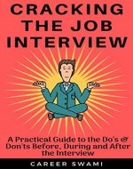 Cracking the Job Interview: A Practical Guide to the Do's and Don'ts Before, During and After the Interview - Book Cover