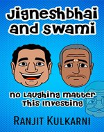 Jigneshbhai and Swami: No Laughing Matter This Investing - Book Cover