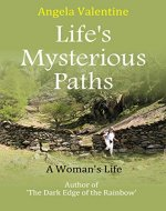Life's Mysterious Paths: A Woman's Life - Book Cover