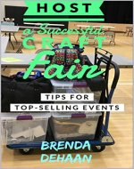Host a Successful Craft Fair: Tips for Top-Selling Events - Book Cover