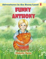 Funny Anthony (Adventures in the Berry Land Book 2) - Book Cover