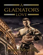 A Gladiator's Love - Book Cover