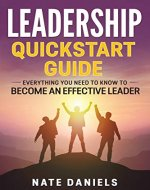 Quickstart Guide to Leadership: Everything you need to know to become an effective leader - Book Cover