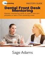 Mastery Guide: Dental Front Desk Mentoring - Book Cover