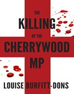 The Killing of the Cherrywood MP (Karen Andersen Series Book 2) - Book Cover