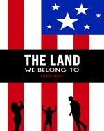 The Land We Belong To - Book Cover