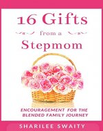 16 Gifts from a Stepmom: Encouragement for the Blended Family Journey - Book Cover