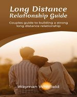 Long Distance Relationship Guide  Couple's Guide to Building a Strong Long Distance Relationship - Book Cover
