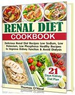 Renal Diet Cookbook: Delicious Renal Diet Healthy Recipes to Improve Kidney Function & Avoid Dialysis.     21-Day Kidney Diet Plan - Book Cover