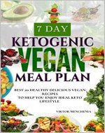 Ketogenic Vegan Meal Plan: Best 20 Healthy Delicious Vegan Recipes To Help You Enjoy Ideal Keto Lifestyle - Book Cover