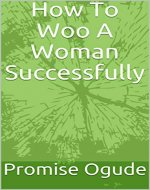 How To Woo A Woman Successfully - Book Cover