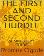 THE FIRST AND SECOND HURDLE: (A MINISTER'S GUIDE) - Book Cover