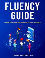 Fluency guide: Learn any language smarter, not harder - Book Cover