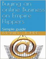 Buying an online Business on Empire Flippers: Simple guide - Book Cover
