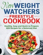 New Weight Watchers Freestyle Cookbook 2020: The complete Weight Warchers Cookbook for Beginners to Rapid Weight Loss: Healthy, Easy and Quick to Prepare ... Healthy Lifestyle, Delicious Recipes 2020,) - Book Cover