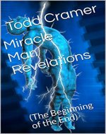 Miracle Man Revelations: (The Beginning of the End) - Book Cover