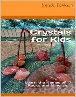 Crystals for Kids: Learn the Names of 17 Rocks and Minerals - Book Cover