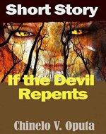 Short Story: If the Devil Repents (Short Stories, Mystery, Crime Fiction, Young Adult, Christian Fiction) - Book Cover