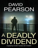 A Deadly Dividend: A gripping murder mystery set in Dublin - Book Cover