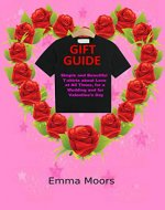 Gift Guide: Simple and Beautiful T-shirts about Love at All Times, for a Wedding and for Valentine's Day - Book Cover