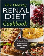 The Hearty Renal Diet Cookbook: The Low Sodium, Low Potassium, Healthy Kidney Cookbook - Book Cover