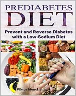 Prediabetes Diet: Prevent and Reverse Diabetes with a Low Sodium Diet - Book Cover