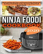 Ninja Foodi: Quick and Easy Air Fryer and Pressure Cooker Recipes for the Ninja Foodi Multi-Cooker that Crisp (Ninja Foodi Recipes Book) - Book Cover