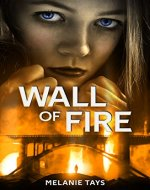 Wall of Fire: A Young Adult Dystopian Novel (Wall of Fire Book 1) (Wall of Fire Series) - Book Cover
