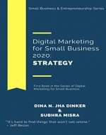 Digital Marketing for Small Business 2020: Strategy: First Book in the Series of Digital Marketing for Small Business - Book Cover