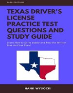 Texas Driver's License Practice Test Questions and Study Guide: Learn How to Drive Safely and Pass the Written Test the First Time! - Book Cover