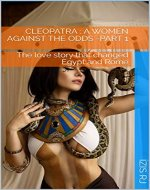Cleopatra : a women against the odds - Part 1 - Book Cover