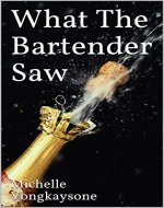What The Bartender Saw - Book Cover