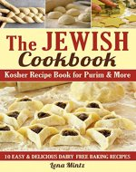 Kosher Recipe Book for Purim & More: 10 easy and delicious dairy free baking recipes (The Jewish Cookbook 1) - Book Cover