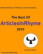 Movie Reviews, TV Reviews, Course Reviews...The Best of ArticlesInRhyme 2019 - Book Cover