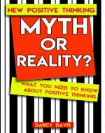 Myth or Reality? What You Need to Know About Positive Thinking: How to Create Harmony in Your Head so That You Move and Develop in Your Life - Book Cover