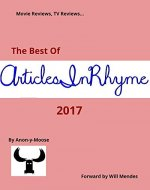 Movie Reviews, TV Reviews...The Best of ArticlesInRhyme 2017 - Book Cover