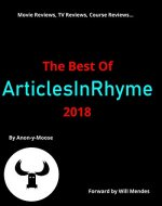 Movie Reviews, TV Reviews, Course Reviews...The Best of ArticlesInRhyme 2018 - Book Cover