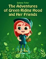 The Adventures of Green Riding Hood and Her Friends - Book Cover