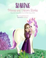 Sharing Books for Kids: Sharing: Princess and Unicorn Stories: Sharing Book Teaching Children How to Be Polite, Caring, and Kind (Toddlers and Preschoolers rhyming and learning to share) - Book Cover