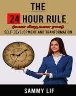THE 24 HOUR RULE: SELF-DEVELOPMENT AND TRANSFORMATION (new day, new you Book 1) - Book Cover