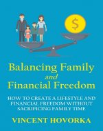 Balancing Family and Financial Freedom - Book Cover