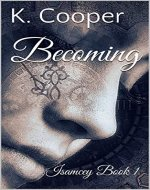 Becoming: Isamcey Book 1 - Book Cover