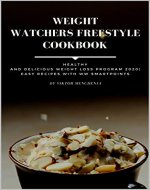 Weight Watchers Freestyle Cookbook: Healthy and Delicious Weight Loss Program 2020 | Easy Recipes - Book Cover