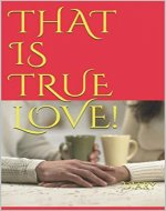 THAT IS TRUE LOVE! February 14th: Diary - Valentine's day Gifts for TRUE LOVE - Book Cover