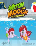 Mitch and Mooch Try Swimming: A story about first swimming lessons for children - Book Cover