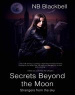 Secrets Beyond the Moon: Strangers from the sky - Book Cover