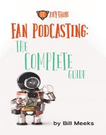 Fan Podcasting: The Complete Guide - Book Cover